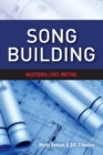 Image for Song Building : Mastering Lyric Writing