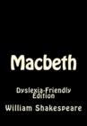 Image for MACBETH: DYSLEXIA-FRIENDLY EDITION