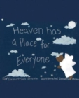 Image for Heaven Has a Place for Everyone
