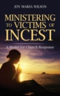 Image for Ministering to Victims of Incest : A Model for Church Response