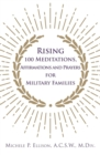 Image for Rising 100 Meditations, Affirmations and Prayers for Military Families