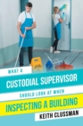 Image for What a Custodial Supervisor Should Look at When Inspecting a Building