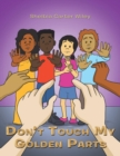 Image for Don't Touch My Golden Parts