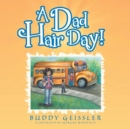 Image for A Dad Hair Day!