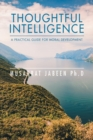 Image for Thoughtful Intelligence : A Practical Guide for Moral Development
