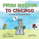 Image for From Boston to Chicago : A Letter to Young Readers