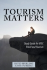 Image for Tourism matters  : study guide for BTEC travel and tourism