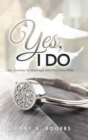 Image for Yes, I do  : my journey to marriage and the story after