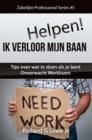 Image for Helpen! Ik Heb Mijn Baan Verloren