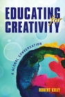 Image for Educating for Creativity : A Global Conversation