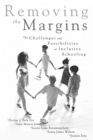 Image for Removing the Margins : The Challenges and Possibilities of Inclusive Schooling