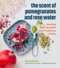 Image for The scent of pomegranates and rose water