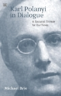 Image for Karl Polanyi In Dialogue