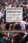 Image for Making policy in turbulent times  : challenges and prospects for higher education
