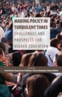 Image for Making policy in turbulent times: challenges and prospects for higher education