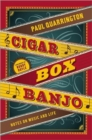 Image for Cigar Box Banjo : Notes on Music and Life