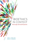 Image for Bioethics in context  : moral, legal and social perspectives