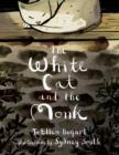 "Image for The white cat and the monk  : a retelling of the poem ""Pangur Bâan"""