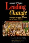 Image for Leading change  : overcoming the ideology of comfort and the tyranny of custom