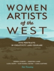 Image for Women Artists of the West : Five Portraits in Creativity and Courage