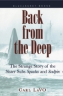 Image for Back from the Deep : The Strange Story of the Sister Subs Squalus and Sculpin