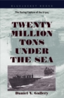 Image for Twenty Million Tons Under the Sea : The Daring Capture of the U-505