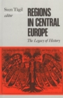 Image for Regions in the History of Central Europe : The Legacy of History