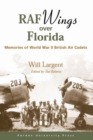 Image for RAF Wings Over Florida : Memories of World War II British Air Cadets