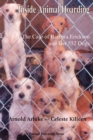 Image for Inside animal hoarding  : the case of Barbara Erickson and her 552 dogs