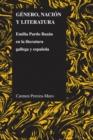 Image for Gâenero, naciâon y literatura  : Emilia Pardo Bazâan en la literatura gallega y espaänola