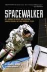 Image for Spacewalker  : my journey in space and faith as NASA's record-setting frequent flyer