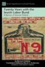 Image for Jewish life, struggle, and politics in interwar Poland  : twenty years with the Jewish Labor Bund in Warsaw (1919-1939)