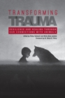 Image for Transforming Trauma : Resilience and Healing Through Our Connections With Animals