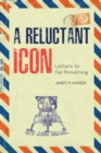 Image for A Reluctant Icon : Letters to Neil Armstrong
