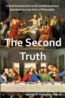 Image for The second truth  : a brief introduction to the intellectual and spiritual journey that is philosophy