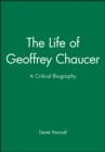 Image for The life of Geoffrey Chaucer  : a critical biography