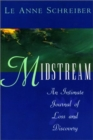 Image for Midstream : An Intimate Journal of Loss and Discovery