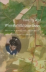 Image for Where the wild grape grows  : selected writings, 1930-1950
