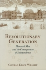 Image for Revolutionary Generation : Havard Men and the Consequences of Independence