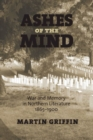 Image for Ashes of the Mind : War and Memory in Northern Literature, 1865-1900