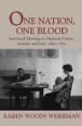 Image for One Nation, One Blood : Interracial Marriage in American Fiction, Scandal, and Law, 1820-1870