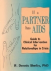 Image for If A Partner Has AIDS : Guide to Clinical Intervention for Relationships in Crisis