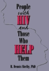 Image for People With HIV and Those Who Help Them : Challenges, Integration, Intervention
