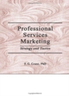 Image for Professional Services Marketing : Strategy and Tactics