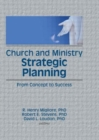 Image for Church and Ministry Strategic Planning : From Concept to Success