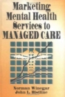 Image for Marketing Mental Health Services to Managed Care