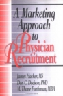 Image for A Marketing Approach to Physician Recruitment