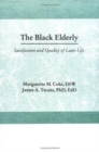 Image for The Black Elderly : Satisfaction and Quality of Later Life