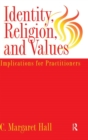 Image for Identity Religion And Values : Implications for Practitioners
