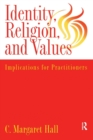 Image for Indentity, Religion And Values : Implications For Practitioners